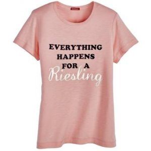 Everything Happens for A Riesling Womens T-Shirt